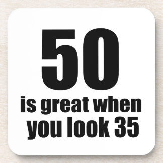 50 Is Great When You Look Birthday Coaster