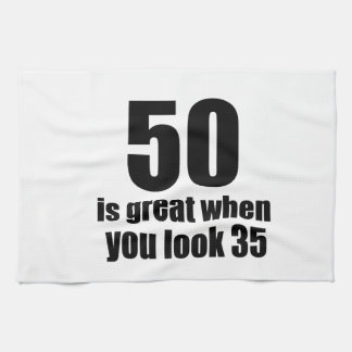 50 Is Great When You Look Birthday Kitchen Towel