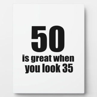 50 Is Great When You Look Birthday Plaque