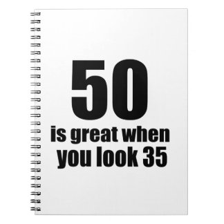 50 Is Great When You Look Birthday Spiral Notebook