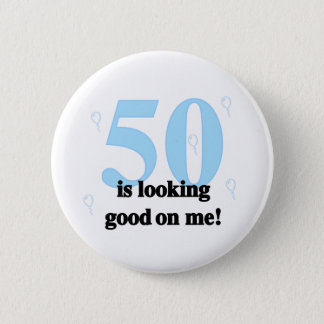 50 is Looking Good on Me 2 Inch Round Button
