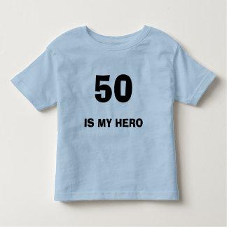 50, IS MY HERO TODDLER T-SHIRT