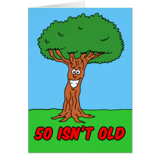 50 Isn't Old If You're A Tree Greeting Card