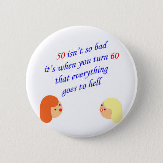 50 isn't so bad 2 inch round button