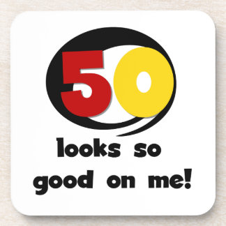 50 Looks So Good On Me T-shirts and Gifts Beverage Coasters