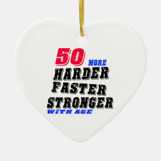 50 More Harder Faster Stronger With Age Ceramic Ornament