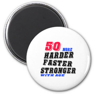 50 More Harder Faster Stronger With Age Magnet