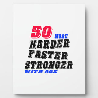 50 More Harder Faster Stronger With Age Plaque