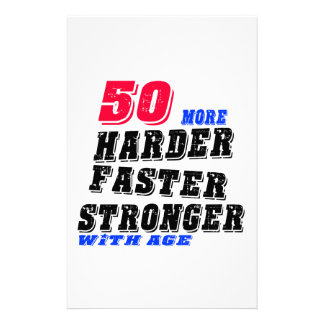 50 More Harder Faster Stronger With Age Stationery