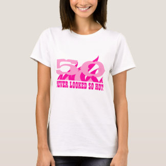 50 Never looked so hot | Birthday shirt for women