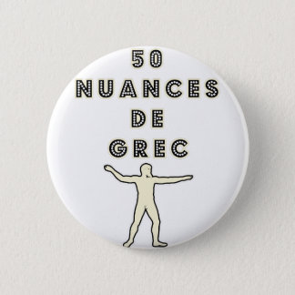 50 NUANCES OF GREEK - Word games - François City 2 Inch Round Button