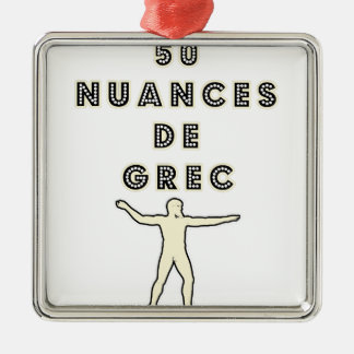 50 NUANCES OF GREEK - Word games - François City Metal Ornament