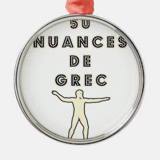 50 NUANCES OF GREEK - Word games - François City Metal Ornament