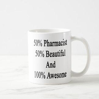50 Pharmacist 50 Beautiful And 100 Awesome Coffee Mug