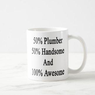 50 Plumber 50 Handsome And 100 Awesome Coffee Mug