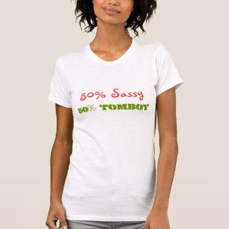 50% Sassy, 50% Tomboy T-Shirt