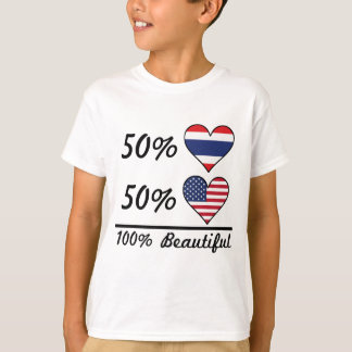 50% Thai 50% American 100% Beautiful T-Shirt