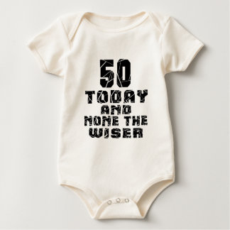 50 Today And None The Wiser Baby Bodysuit