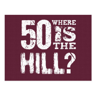 50 Where Is The Hill Funny 50th Birthday BU01 Post Cards