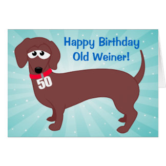 50 Year Old Weiner Greeting Card