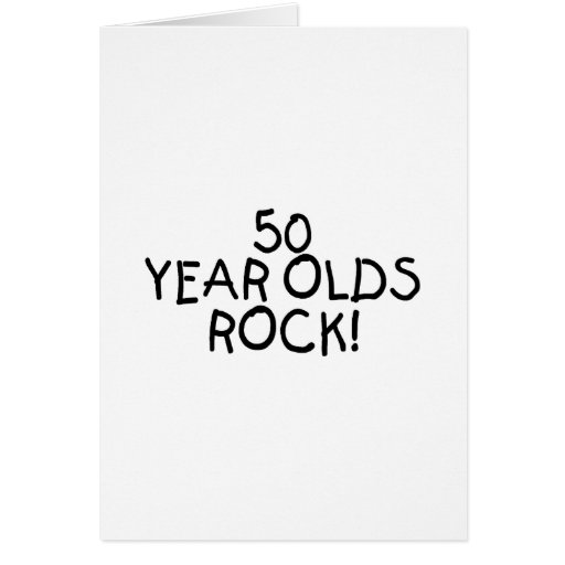 50 Year Olds Rock Greeting Cards