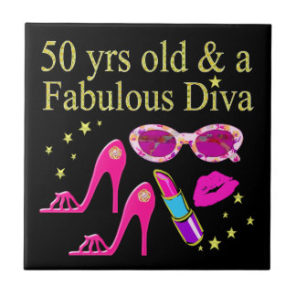 50 YEARS OLD AND A FABULOUS DIVA DESIGN CERAMIC TILES