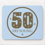 50 Years Young 50th Birthday Gift Mousepad
