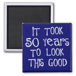50th birthday, 50 years to look this good! magnets
