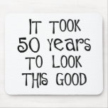 50th birthday, 50 years to look this good! mousepads