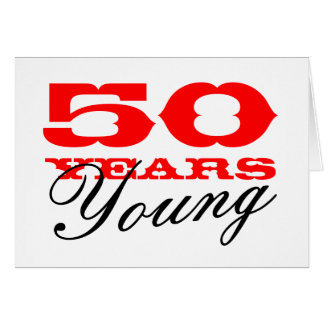 50th Birthday card for 50 years young man or woman