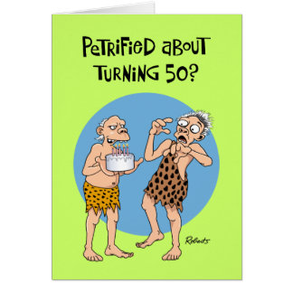 50th Birthday Card: Petrified Card
