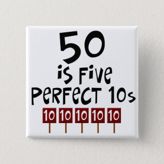 50th birthday gifts, 50 is 5 perfect 10s! 2 inch square button
