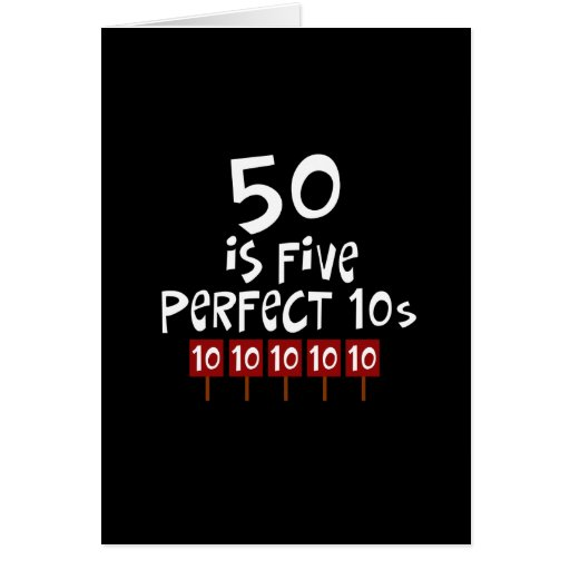 50th birthday gifts, 50 is 5 perfect 10s! card