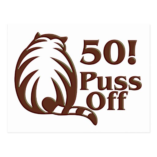 50th Birthday Gifts, 50 Puss Off! Postcards