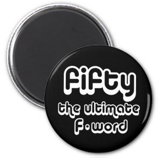 50th birthday gifts - Fifty, the ultimate F-word 2 Inch Round Magnet