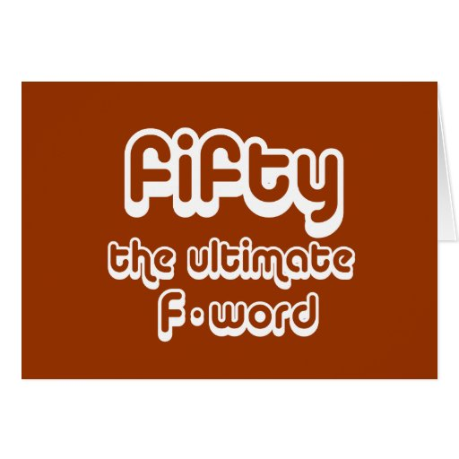 50th birthday gifts - Fifty, the ultimate F-word Greeting Card