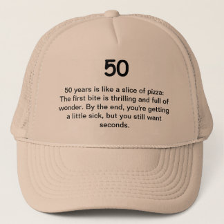 50th Birthday Humor - 50 is Like a Slice of Pizza Trucker Hat