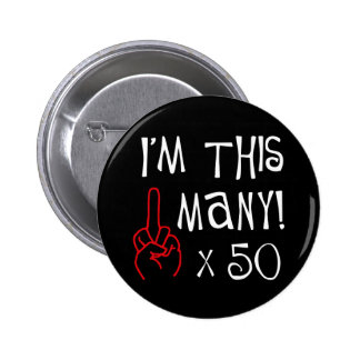 50th birthday Middle Finger Salute 2 Inch Round Button