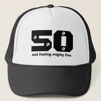 50th Birthday or ANY Year Feeling Fine Trucker Hat