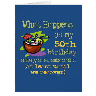 50th Birthday Party Gifts. What happens on my 50th Big Greeting Card