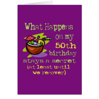 50th Birthday Party Gifts. What happens on my 50th Greeting Card