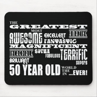 50th Birthday Party Greatest Fifty Year Old Mouse Pad