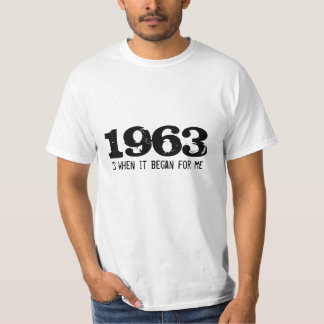 50th birthday shirt | 1963 is when it began for me