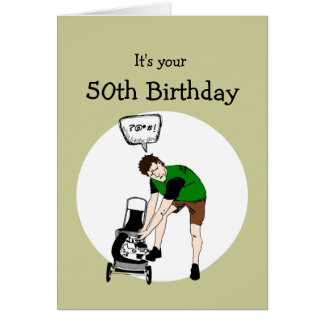 50th Fifty Birthday Funny Lawnmower Insult Card
