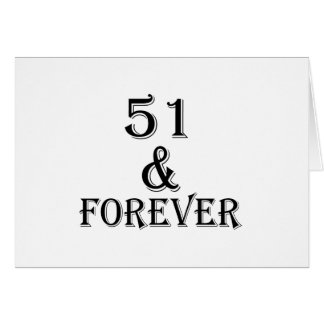 51 And Forever Birthday Designs Card
