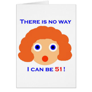 51 There is no way Card