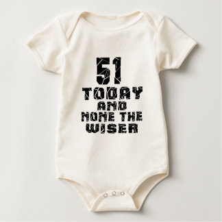 51 Today And None The Wiser Baby Bodysuit