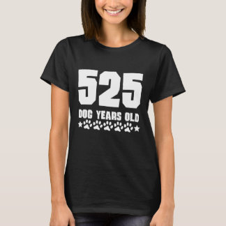 525 Dog Years Old Funny 75th Birthday T-Shirt