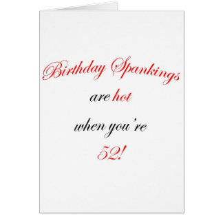 52 Birthday Spanking Card