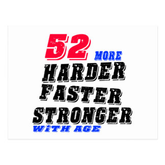 52 More Harder Faster Stronger With Age Postcard
